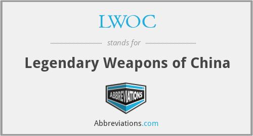LWOC - Legendary Weapons of China
