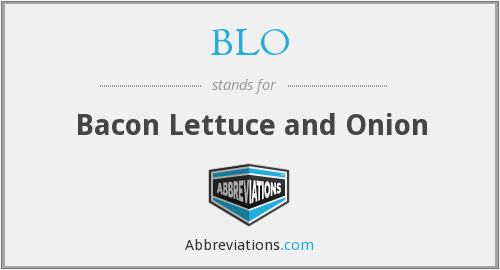 BLO - Bacon Lettuce and Onion