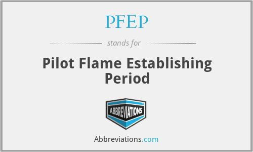 PFEP - Pilot Flame Establishing Period
