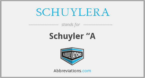 What does SCHUYLERA stand for?