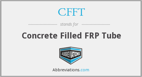 CFFT - Concrete Filled FRP Tube