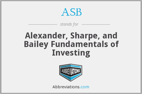ASB - Alexander, Sharpe, and Bailey Fundamentals of Investing
