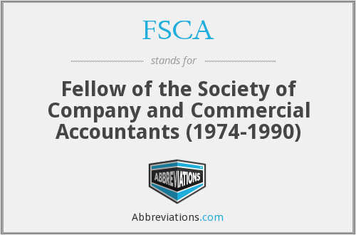 FSCA - Fellow of the Society of Company and Commercial Accountants (1974-1990)