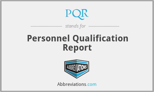PQR - Personnel Qualification Report