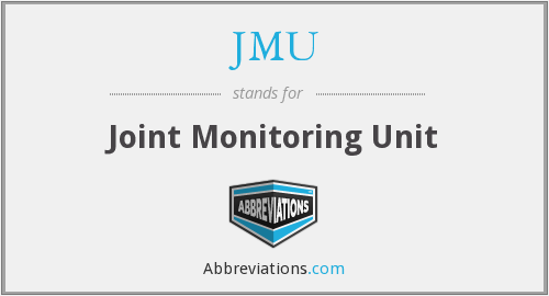 JMU - Joint Monitoring Unit
