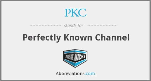PKC - Perfectly Known Channel