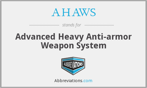 AHAWS - Advanced Heavy Anti-Armor Weapons System