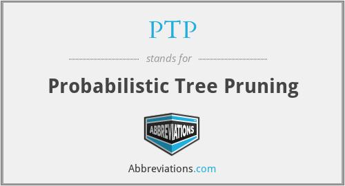 PTP - Probabilistic Tree Pruning