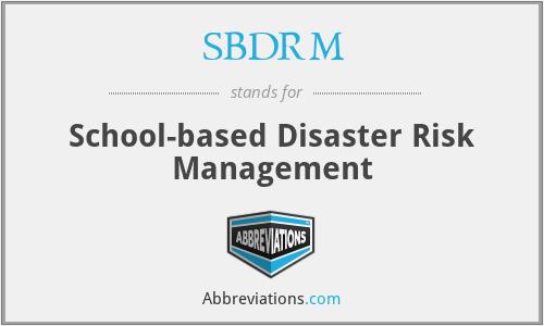 SBDRM - School-based Disaster Risk Management