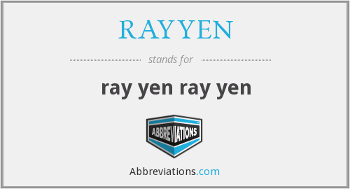 What does RAYYEN stand for?