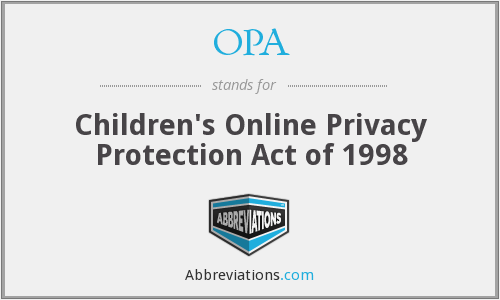 OPA - Children's Online Privacy Protection Act of 1998