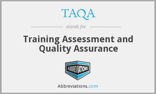 TAQA - Training Assessment and Quality Assurance