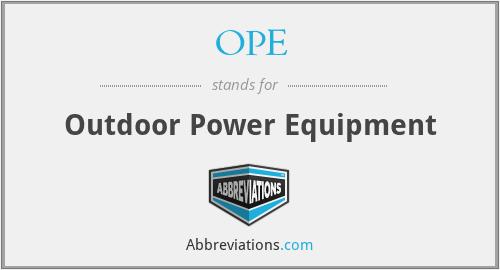 OPE - Outdoor Power Equipment