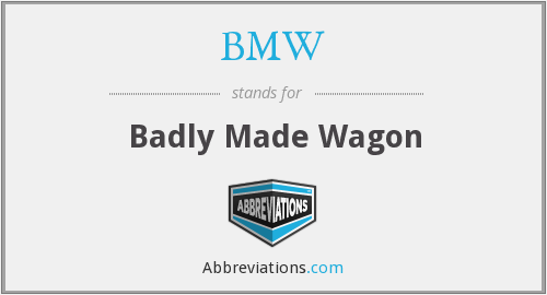 BMW - Badly Made Wagon