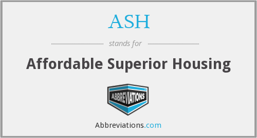 ASH - Affordable Superior Housing