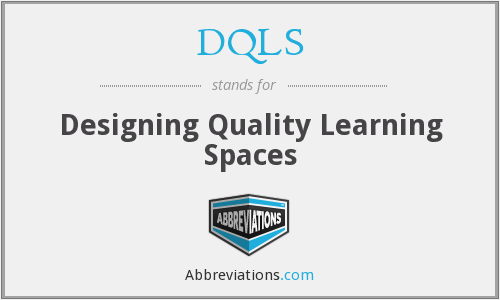 DQLS - Designing Quality Learning Spaces