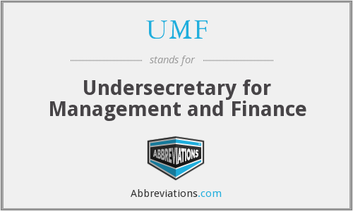 UMF - Undersecretary for Management and Finance