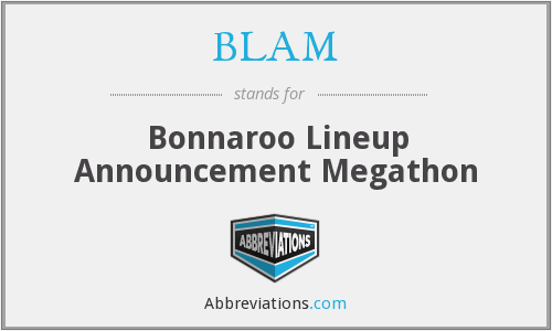 BLAM - Bonnaroo Lineup Announcement Megathon