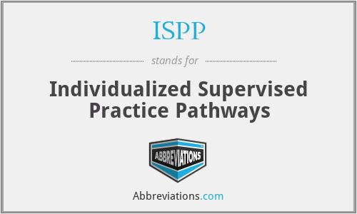 ISPP - Individualized Supervised Practice Pathways