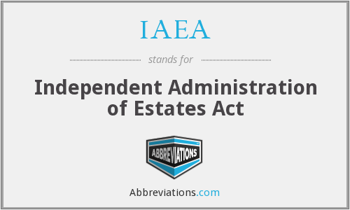 IAEA - Independent Administration of Estates Act