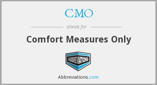 CMO - Comfort Measures Only
