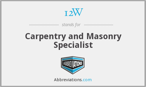 12W - Carpentry and Masonry Specialist