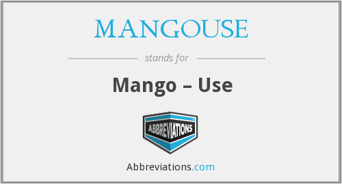 What does MANGOUSE stand for?