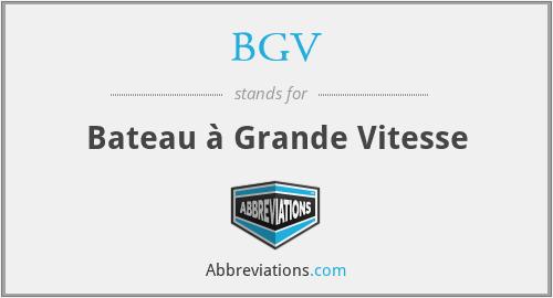 BGV - Bateau à Grande Vitesse