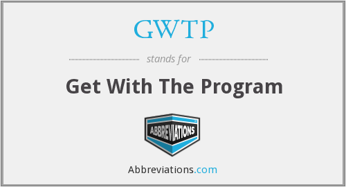 GWTP - Get With The Program