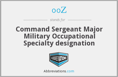 00Z - Command Sergeant Major Military Occupational Specialty designation