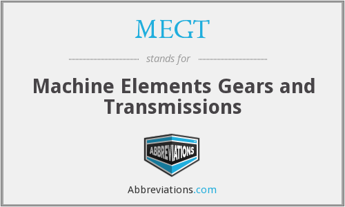 MEGT - Machine Elements Gears and Transmissions