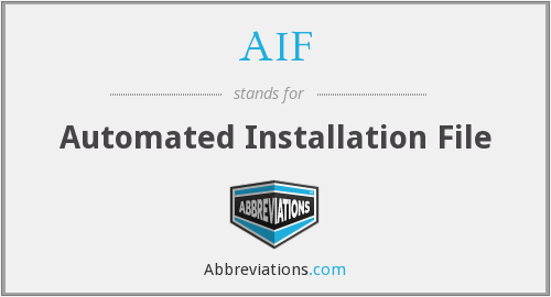 AIF - Automated Installation File