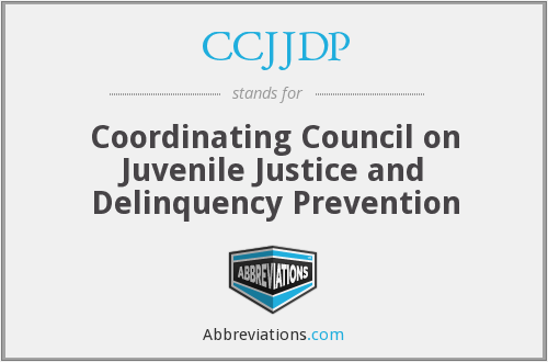 CCJJDP - Coordinating Council on Juvenile Justice and Delinquency Prevention
