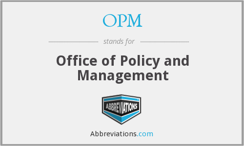 OPM - Office of Policy and Management