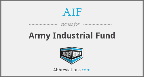 AIF - Army Industrial Fund