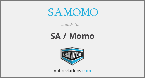 What does SAMOMO stand for?