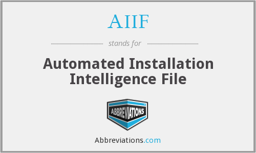 AIIF - Automated Installation Intelligence File
