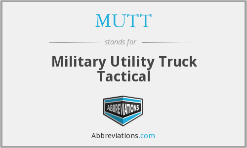 MUTT - Military Utility Truck Tactical
