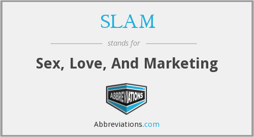 SLAM - Sex, Love, And Marketing