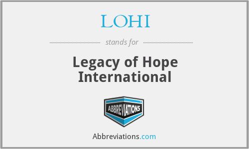 LOHI - Legacy of Hope International