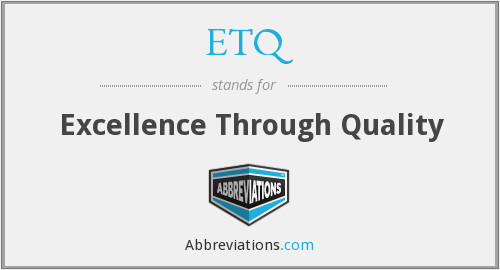 What does ETQ stand for?