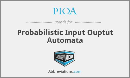 PIOA - Probabilistic Input Ouptut Automata