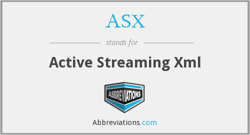ASX - Active Streaming Xml