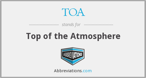TOA - Top of the Atmosphere