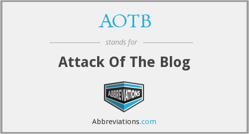 AOTB - Attack Of The Blog