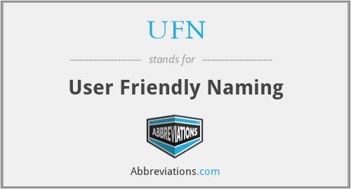 UFN - User Friendly Naming