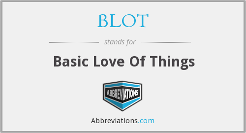 What does BLOT stand for?