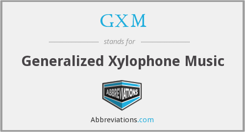 What does GXM stand for?