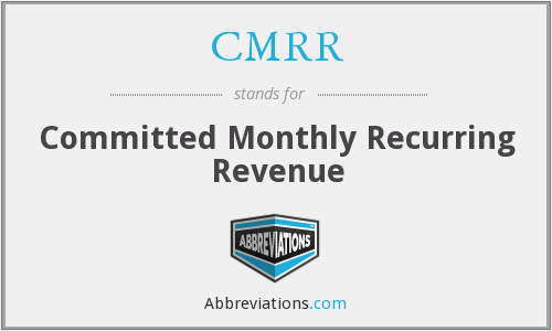 CMRR - Committed Monthly Recurring Revenue