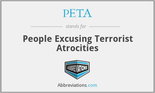 PETA - People Excusing Terrorist Atrocities